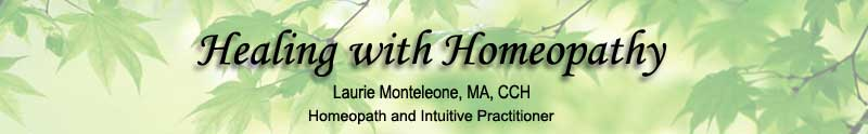 Laurie Monteleone MA CCH: Healing With Homeopathy